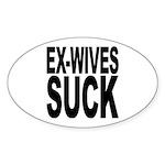 Ex-Wives Suck Oval Sticker