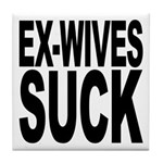 Ex-Wives Suck Tile Coaster