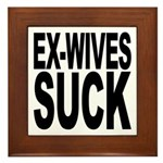 Ex-Wives Suck Framed Tile