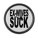 Ex-Wives Suck Large Wall Clock