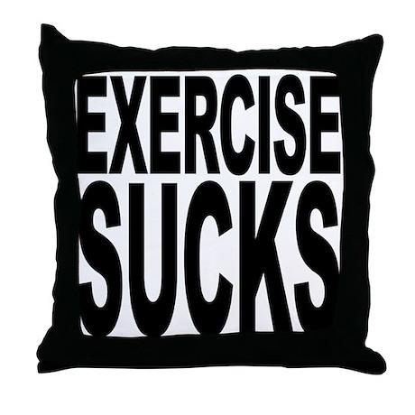 Exercise Sucks Throw Pillow