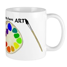 Gotta Have ART Mug