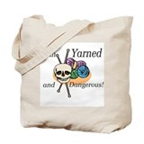 Yarned and dangerous Bags & Totes