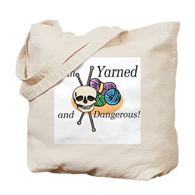 Yarned and Dangerous Tote Bag