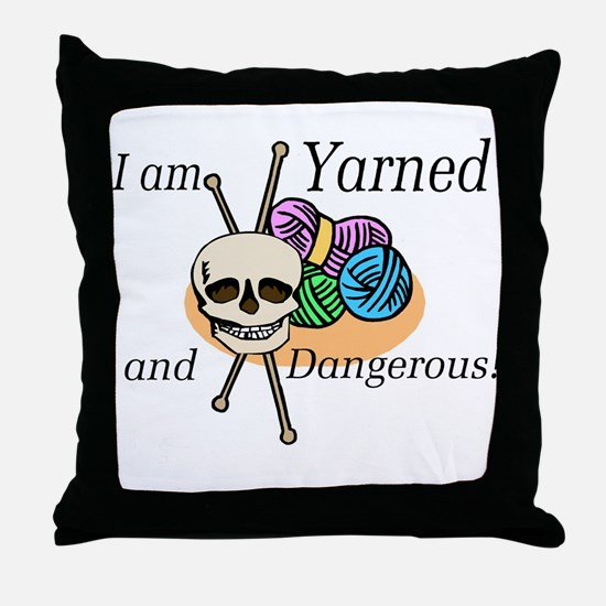 Yarned and Dangerous Throw Pillow
