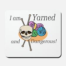 Yarned and Dangerous Mousepad