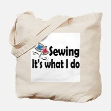 Sewing, it's what I do Tote Bag