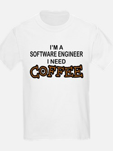 Software Engineer Need Coffee T-Shirt