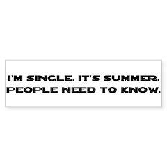 It's Summer. I'm Single. Bumper Bumper Sticker