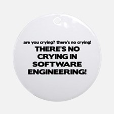 There's No Crying in Software Engineering Ornament