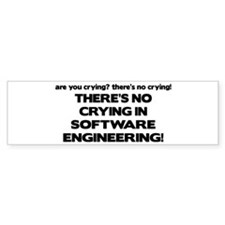 There's No Crying in Software Engineering Bumper Sticker
