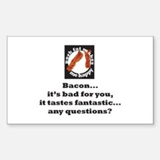 Bacon...it tastes fantastic.. Rectangle Decal