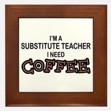 Substitute Teacher Need Coffee Framed Tile