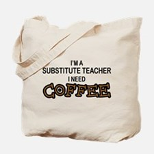 Substitute Teacher Need Coffee Tote Bag