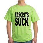 Fascists Suck Green T-Shirt