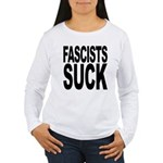 Fascists Suck Women's Long Sleeve T-Shirt