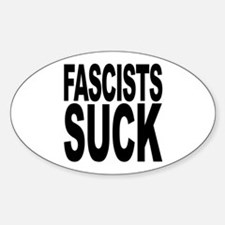 Fascists Suck Oval Decal