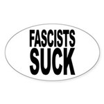 Fascists Suck Oval Sticker