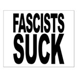 Fascists Suck Small Poster