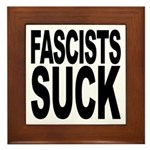 Fascists Suck Framed Tile