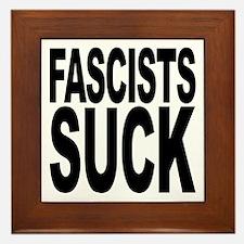 Fascists Suck Framed Tile