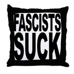 Fascists Suck Throw Pillow