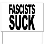 Fascists Suck Yard Sign
