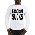 Fascism Sucks Long Sleeve T-Shirt