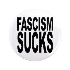 """Fascism Sucks 3.5"""" Button"""