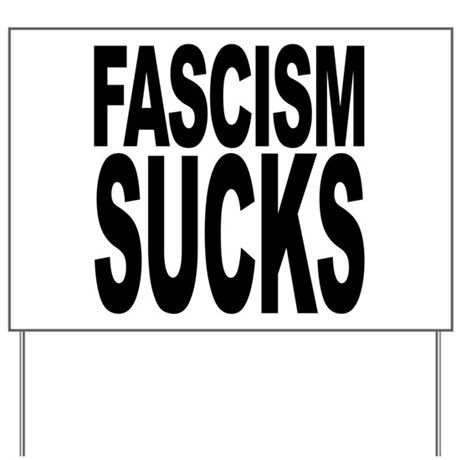 Fascism Sucks Yard Sign