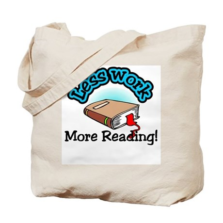 Less work more reading Tote Bag
