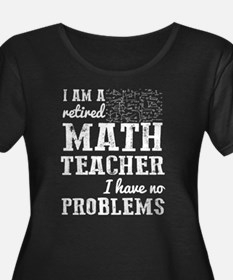 I Am A Retired Math Teacher T Sh Plus Size T-Shirt