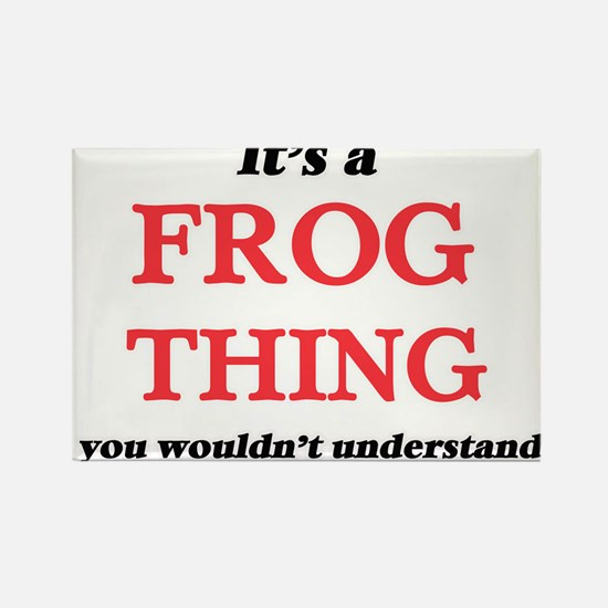 It's a Frog thing, you wouldn't un Magnets