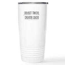 select twice Travel Coffee Mug