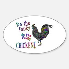 Do the Funky Chicken! - Oval Decal