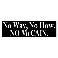 No Way, No How, NO McCain (bumper sticker)