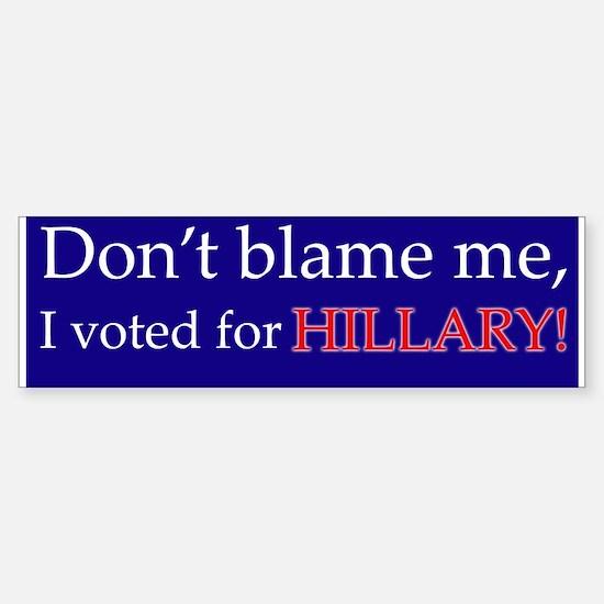 I Voted for Hillary Bumper Bumper Bumper Sticker