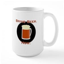 Bring Beer. Now. Mug
