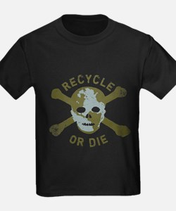 Recycle or Die T