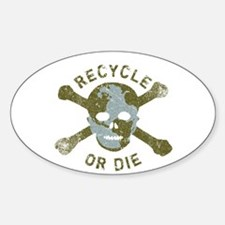 Recycle or Die Oval Decal