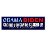 Obama Biden Change You CAN be scared of