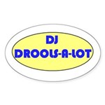 DJ DROOLS-A-LOT Oval Sticker (10 pk)