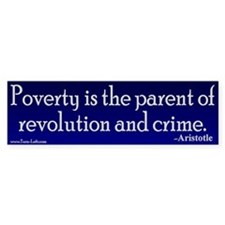 Bumper Sticker - Poverty is the parent of revoluti
