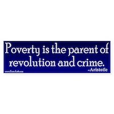 Bumper Sticker - Poverty is the parent of revoluti