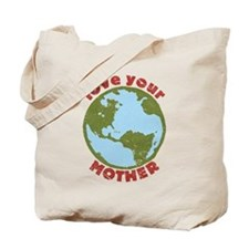 Love Your Mother Tote Bag