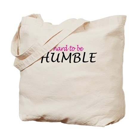 It's hard to be humble Tote Bag