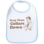 Keep Them Collars Down Bib