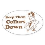 Keep Them Collars Down Oval Sticker