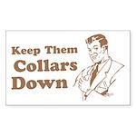 Keep Them Collars Down Rectangle Sticker