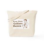 Keep Them Collars Down Tote Bag